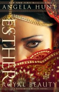 Angela Hunt - Esther - Royal Beauty (A Dangerous Beauty Novel #1)