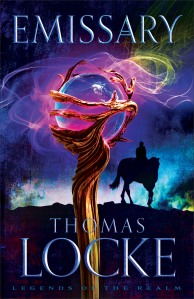 Thomas Locke - Emissary (Legends of the Realm #1)