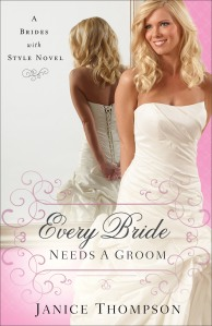 Janice Thompson - Every Bride Needs a Groom (Brides with Style #1)
